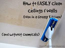 how to easily clean ceilings walls even in a greasy kitchen how to easily clean ceilings walls even in a greasy kitchen proverbs