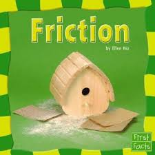 ellen sturm niz friction first facts book by ellen sturm niz