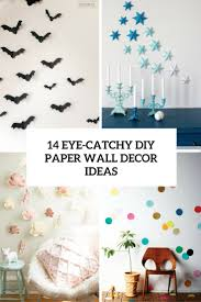 ideas for decorating walls 14 eye catchy diy paper wall décor ideas shelterness