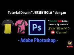 desain kaos futsal di photoshop tutorial desain jersey bola pakai adobe photoshop jersey youtube