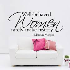 Vinyl Wall Decals For Bedroom Well Behaved Women Rarely Make History Marilyn Monroe Quotes Wall