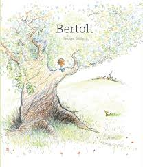bertolt an uncommonly tender illustrated story of loss and