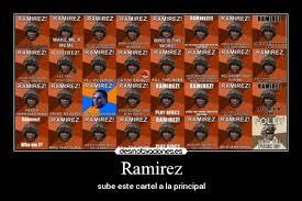 Ramirez Meme - im磧genes y carteles de ramirez pag 30 desmotivaciones
