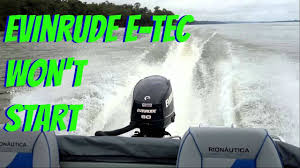 evinrude e tec cranks but won u0027t start youtube