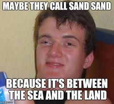 Sand Meme - sand imgflip