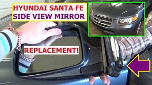 how to remove and replace side rear view mirror hyundai santa fe