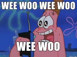 Woo Meme - wee woo wee woo wee woo meme on imgur