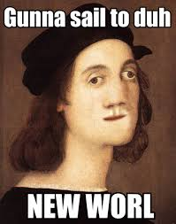 Christopher Columbus Memes - christopher columbus sails to the new worl didney worl know your
