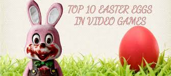 top 10 video game easter eggs gamer assault weekly