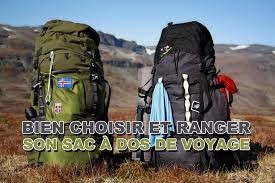 choisir un si e auto bien choisir et ranger sac à dos de voyage