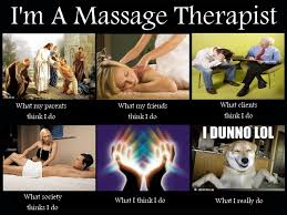 Massage Therapist Meme - what i really do meme massage by galialay on deviantart