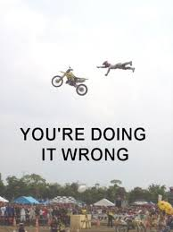 Motocross Meme - you re doing it wrong image gallery sorted by oldest know