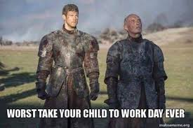 Make Your Own Game Of Thrones Meme - game of thrones meme worst take your child to work day on bingememe