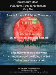 strawberry moon full moon workshop of may the soul shack yoga studio