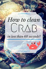 how to clean crab the take it easy chef