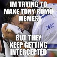 Funny Tony Romo Memes - funny tony romo memes 28 images tony romo memes jerry jones is