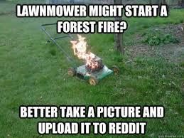 Lawn Mower Meme - flaming lawnmower memes quickmeme