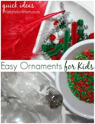 easy ornaments for kids little bins for little hands