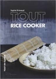 cuisiner avec un rice cooker recettes pour rice cooker guide rice cooker