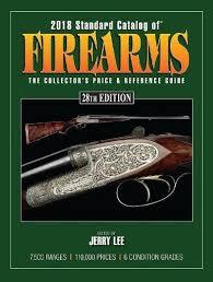 amazon com 2018 standard catalog of firearms the collector u0027s