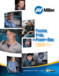 Catalog Miller 2009 Full Line Welding Catalog Now Available Joewelder
