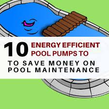 list of high energy efficient pool pumps comparison ultimate