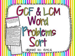 categorizing and solving gcf and lcm word problems by felicia watson