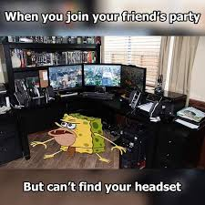 Find Memes Online - when you join your friend s party but can t find your headset