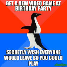 Meme Video Game - get a new video game at birthday party secretly wish everyone