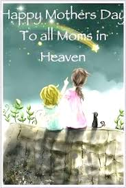 happy mothers day to the in heaven pictures photos and