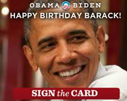 Obama Happy Birthday Meme - obama asks americans to sign his birthday card guess what you