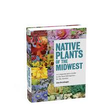 native iowa plants native plants of the midwest workman publishing