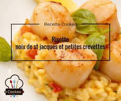 cuisiner des noix de st jacques risotto noix de st jacques et petites crevettes recette cookeo