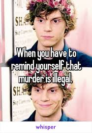Murder Meme - you have to remind yourself that murder is illegal