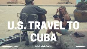 When To Travel To Cuba U S Travel To Cuba The Basics Youtube