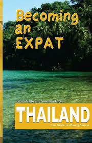 becoming an expat thailand your guide to moving abroad volume 3