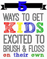 5 ways to get kids excited to brush and floss a little tipsy