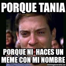 meme crying peter parker porque tania porque ni haces un meme con