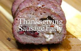 recipe thanksgiving sausage fatty the sauce by all things bbq