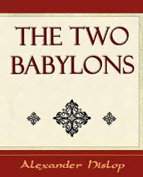 hislop two babylons the two babylons by hislop hislop paperback