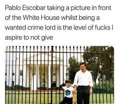 Pablo Escobar Memes - dopl3r com memes pablo escobar taking a picture in front of the