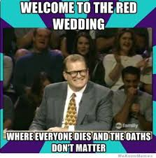 Red Wedding Meme - best game of thrones red wedding s3e9 memes gifs and reactions
