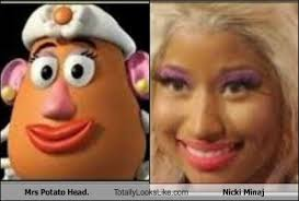 Nicki Minaj Meme - mrs potato head totally looks like nicki minaj totally looks like