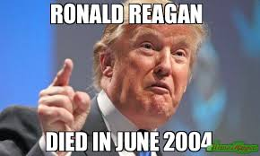 Ronald Meme - ronald reagan died in june 2004 meme donald trump 79159