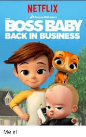 Baby Business Meme - netflix boss baby back in business netflix meme on conservative memes