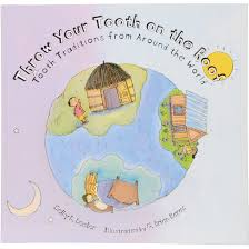 throw your tooth on the roof tooth traditions from around the