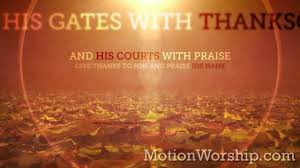 vintage thanksgiving scripture psalm 100 loop by motion worship