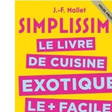 la cuisine simplissime simplissime le livre de cuisine exotique le facile du monde
