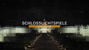 Suche K He Schlosslichtspiele Karlsruhe 2017 Startseite