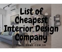 home design companies list of cheapest interior design companies in singapore posh home